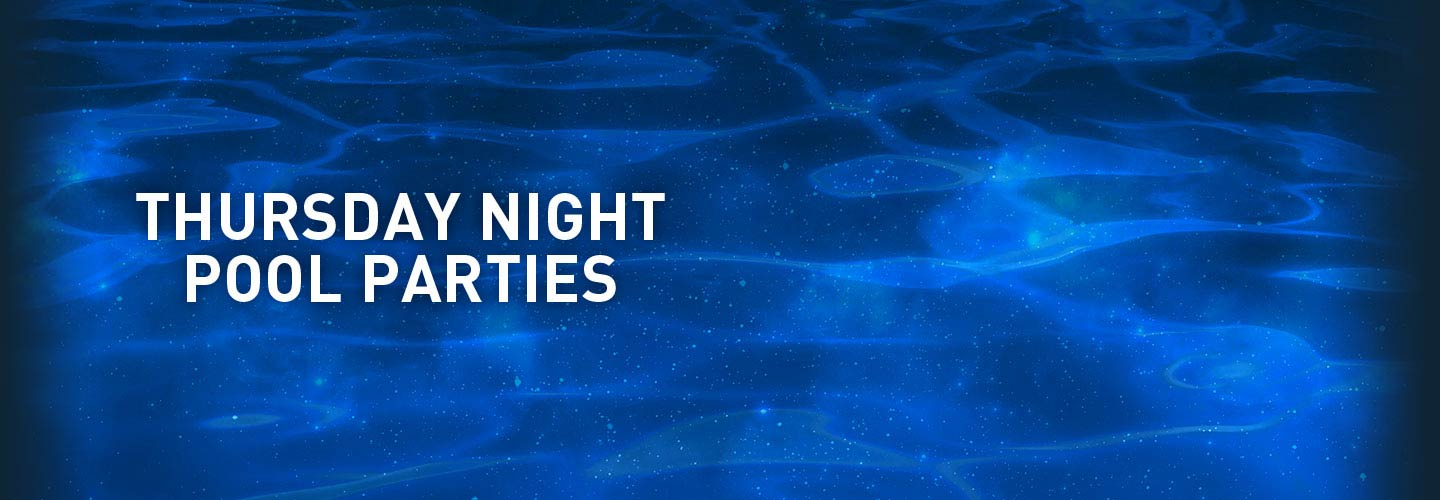 Thursday Night Pool Parties