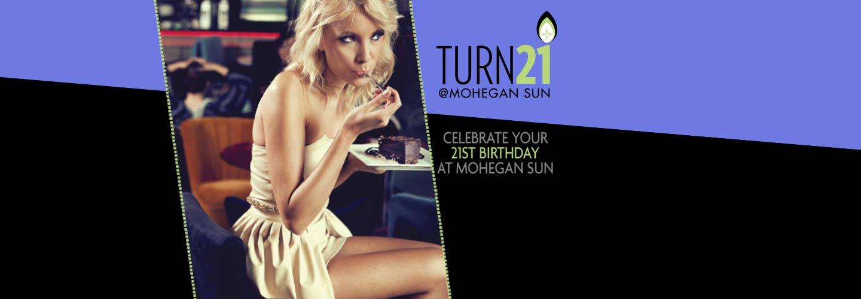 Celebrate Your 21st Birthday | Mohegan Sun